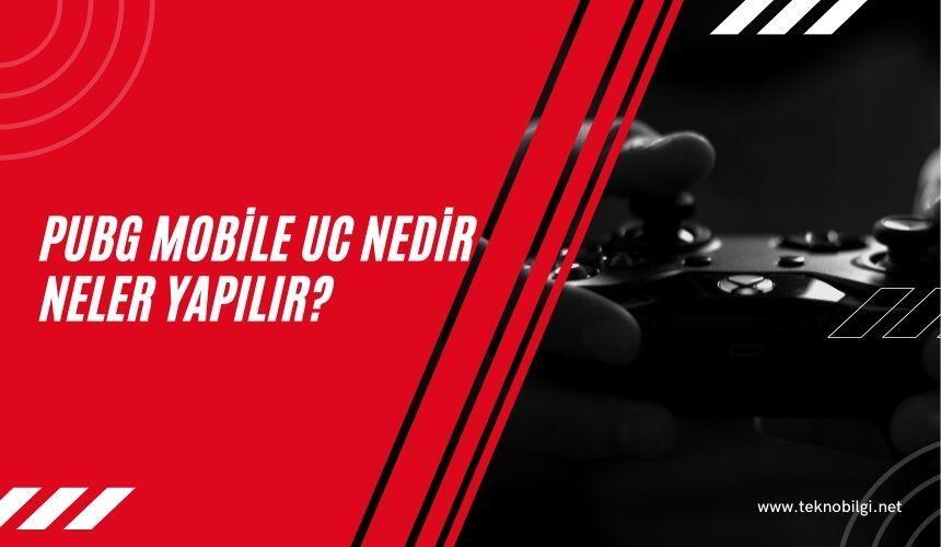 pubg mobile uc nedir, PUBG Mobile UC Nedir, Neler Yapılır?