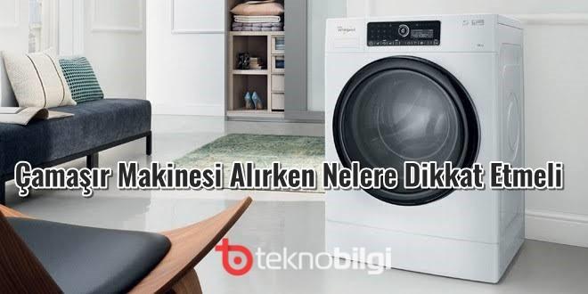 Çamaşır makinesi alırken nelere dikkat etmeli, Çamaşır makinesi alırken nelere dikkat etmeli ?