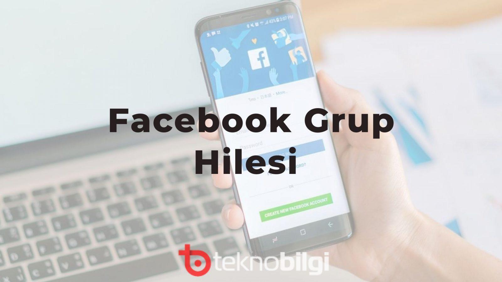 Facebook Grup Hilesi 2021