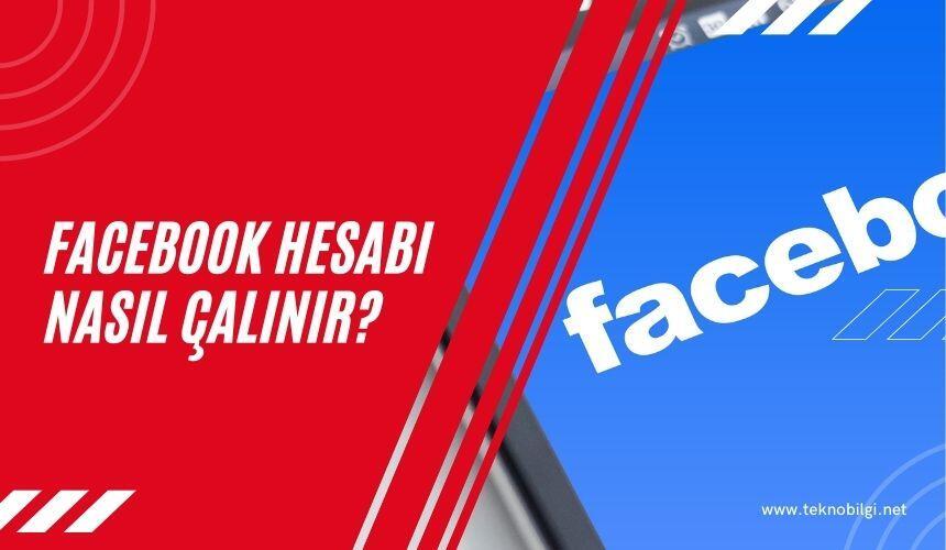 Facebook Hesabı Nasıl Çalınır 2021