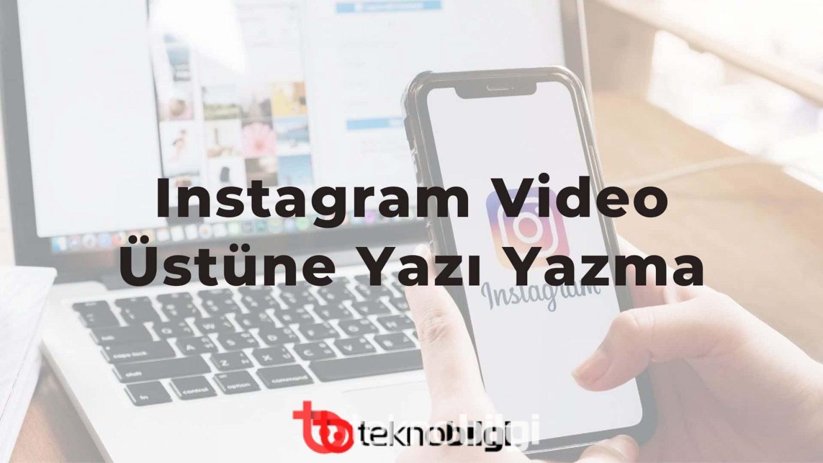 Instagram Video Üstüne Yazı Yazma