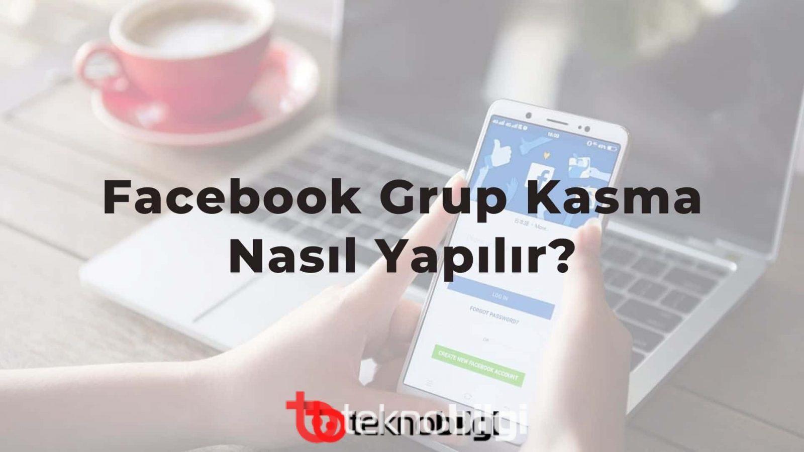 Facebook Grup Kasma Nasıl Yapılır?
