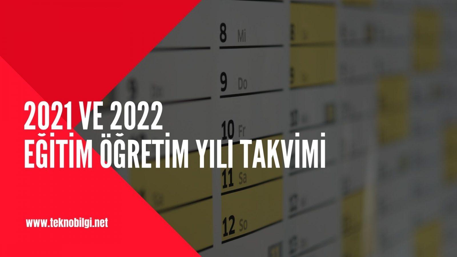 , 2021 ve 2022 Eğitim Öğretim Yılı Takvimi