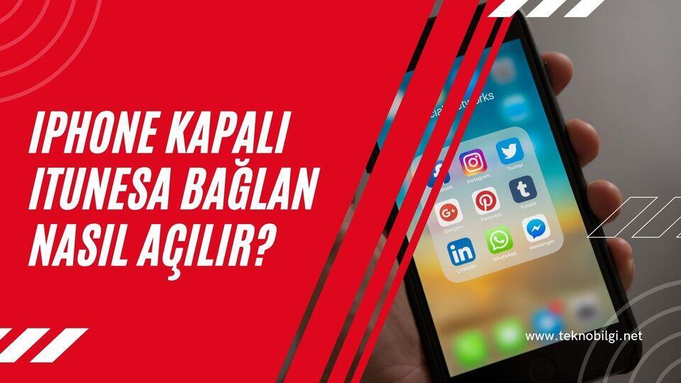Iphone Kapalı Itunes'a Bağlan Nasıl Açılır?