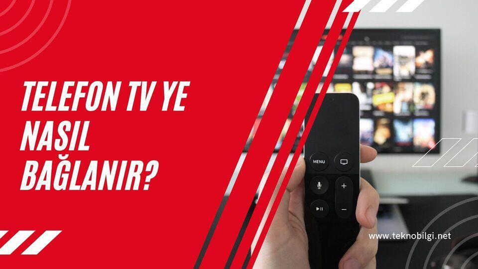Telefon Tv ye Nasıl Bağlanır?
