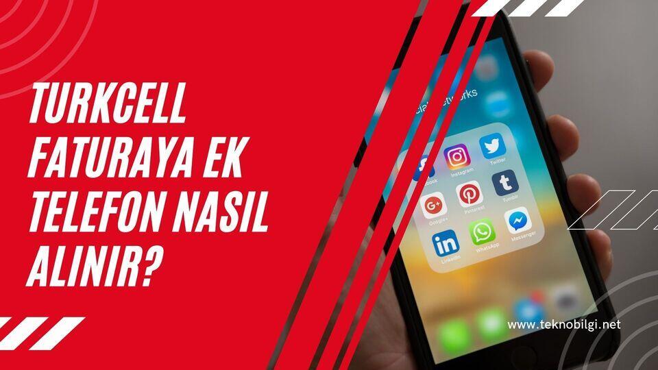 Turkcell Faturaya Ek Telefon Nasıl Alınır?