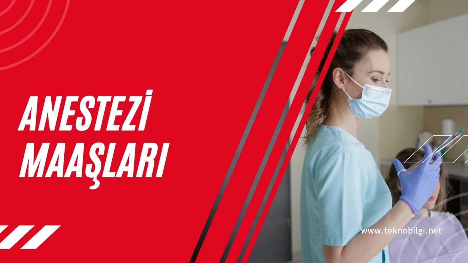 Anestezi Maaşları, Anestezi Maaşları 2021