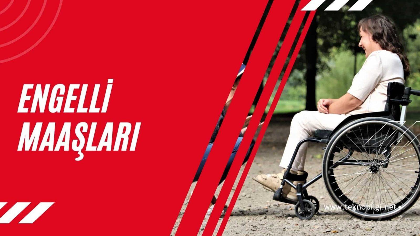 Engelli Maaşları 2021