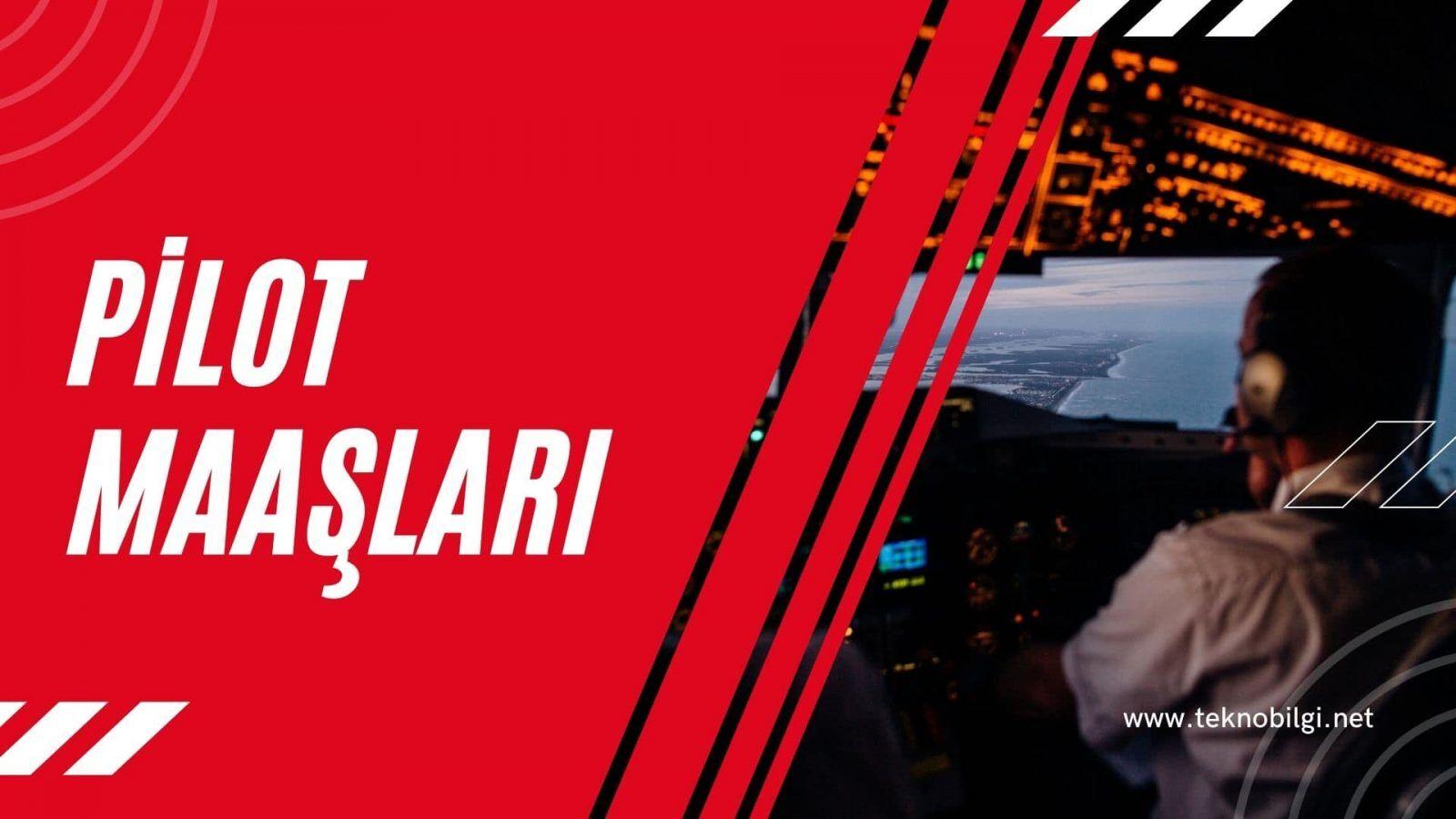 Pilot Maaşları, Pilot Maaşları 2021