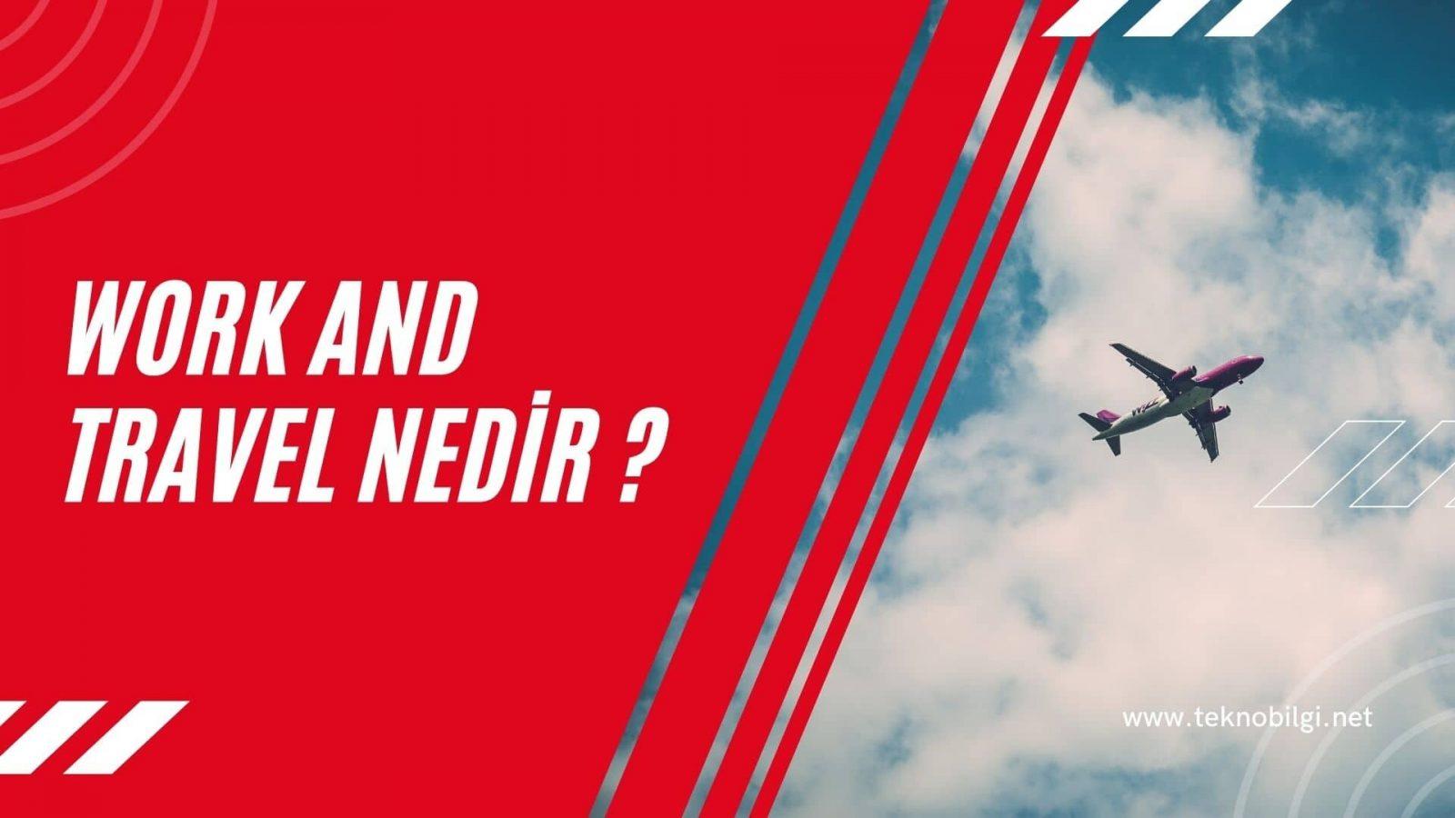Work and Travel Nedir, Work and Travel Nedir ?