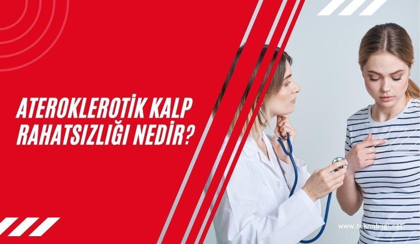 Ateroklerotik Kalp Rahatsızlığı Nedir ?