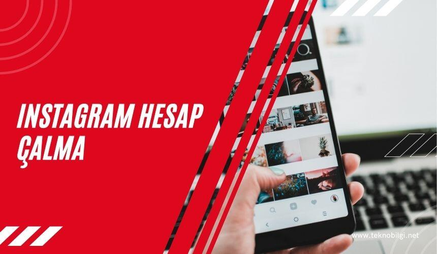 Instagram Hesap Çalma, Instagram Hesap Çalma 2021