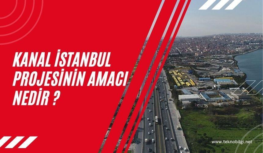 Kanal İstanbul Projesinin Amacı Nedir ?