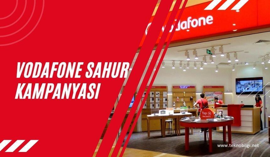 Vodafone Sahur Kampanyası 2021