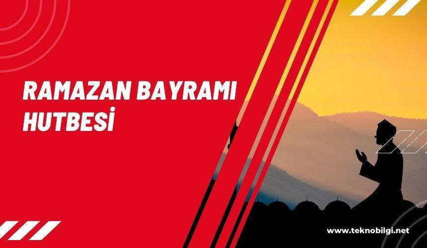 , Ramazan Bayramı Hutbesi 2021 Ramazan Bayramı Hutbe Duaları