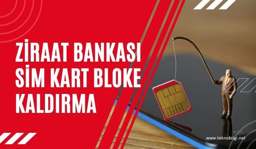 Ziraat Bankası Sim Kart Bloke Kaldırma 2021 Nasıl Yapılır ?