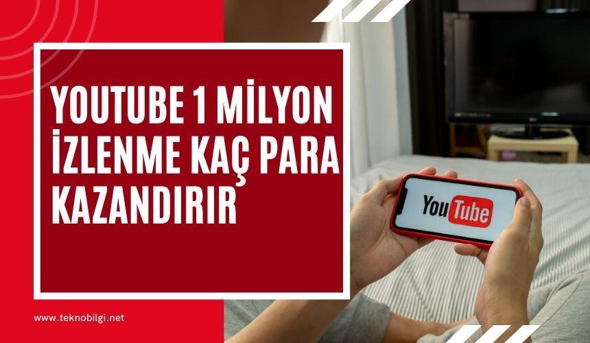 Youtube 1 Milyon İzlenme Kaç Para Kazandırır 2021, Youtube 1 Milyon İzlenme Kaç Para Kazandırır 2021